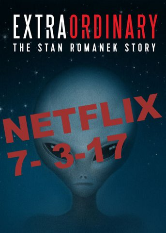 NETFLIX RELEASES Extraordinary: The Stan Romanek Documentary